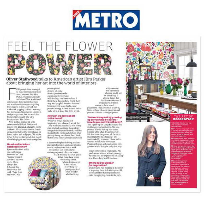 The METRO -- one of London's most popular newspapers, features American artist and lifestyle designer brand Kim Parker on her new wallpaper and fabric collaboration with Clarke & Clarke. For more information visit: www.kimparker.tv and www.clarke-clarke.co.uk